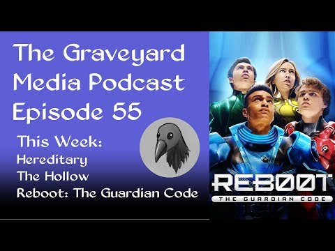 The Graveyard Media Podcast Episode 55: Herediary, Reboot The Guardian Code and More!