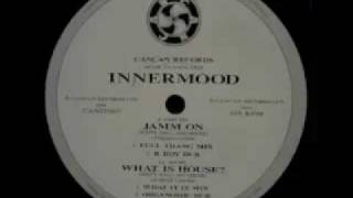 Innermood - Jamm On (B. Boy Dub)