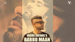 Babbu Maan | Vadda Grewal | Prince Saggu | Official Music Video