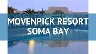5* MOVENPICK KURORT SOMA BAY Hurghada umumiy tasavvur – 5* mehmonxona MOVENPICK KURORT SOMA BAY Hurghada video sharh