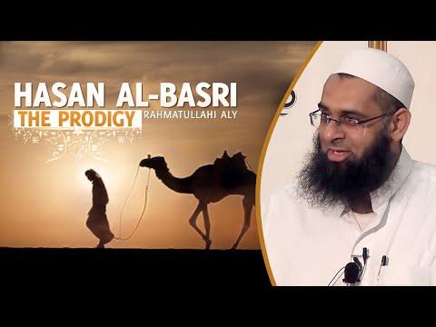 (FULL) Hasan al Basri-The Prodigy    By Mufti Abdur Rahman ibn Yusuf