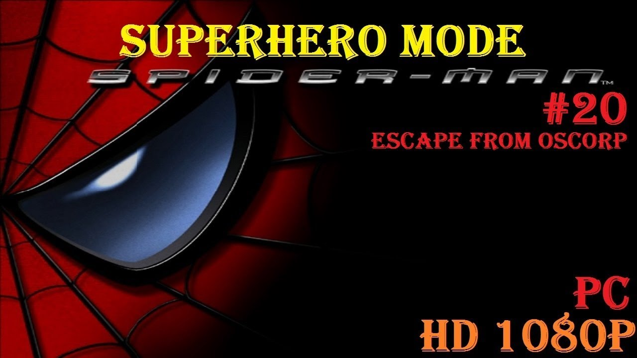 SPIDERMAN THE MOVIE (2002)PC HD 1080P – PART 20 - ESCAPE FROM OSCORP