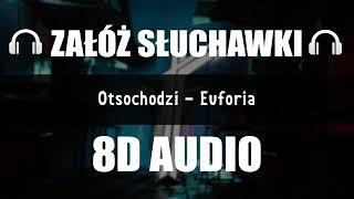 OTSOCHODZI - EUFORIA [(8D Music)  czytaj opis]