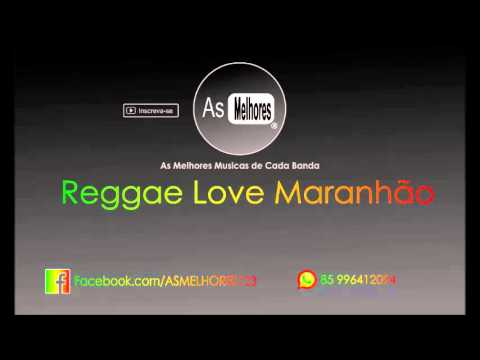 musicas reggae love maranho