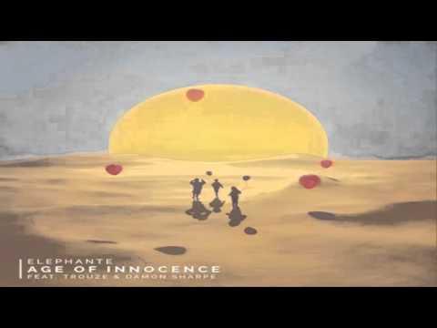 Elephante feat. Trouze & Damon Sharpe - Age of Innocence
