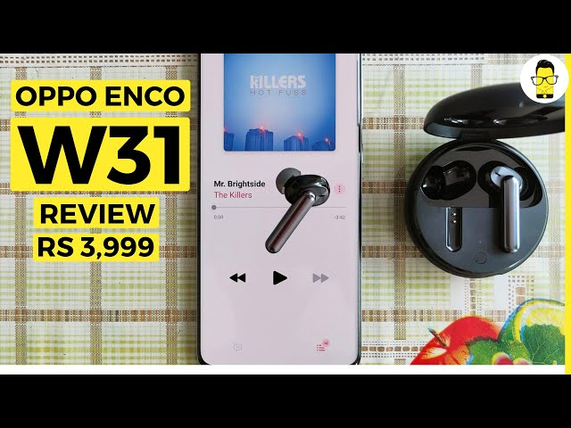 Oppo Enco W31 review | Better than Realme Buds Air and Mi TWS 2?