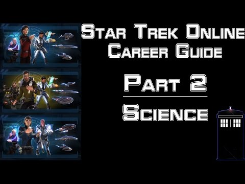 Star Trek Online - Career Guide - Part 2 - Science Career