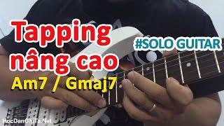 Hướng dẫn Tapping nâng cao Am7 và Gmaj7 | Học solo guitar điện - Học guitar online | HocDanGhiTa.Net