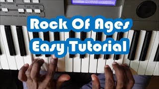 Rock Of Ages Easy Piano Tutorial For Beginners - How To Play