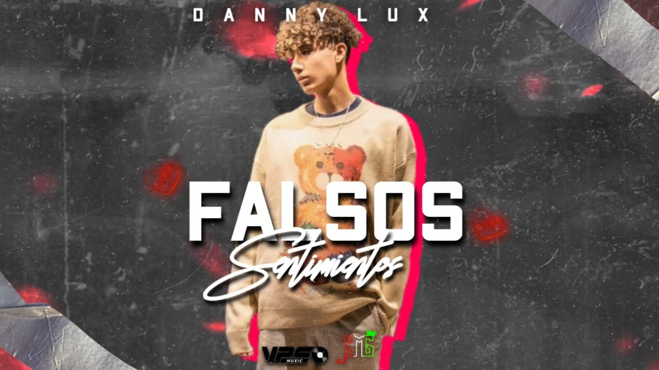 Falsos Sentimientos❌Danny Lux (Video Oficial) 2021