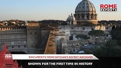 Documents from Vatican's Secret Archives shown for the first time in history