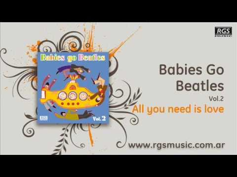 Babies Go Beatles Vol.2 - All you need is love