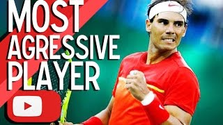 Rafael Nadal - Most agressive player ᴴᴰ