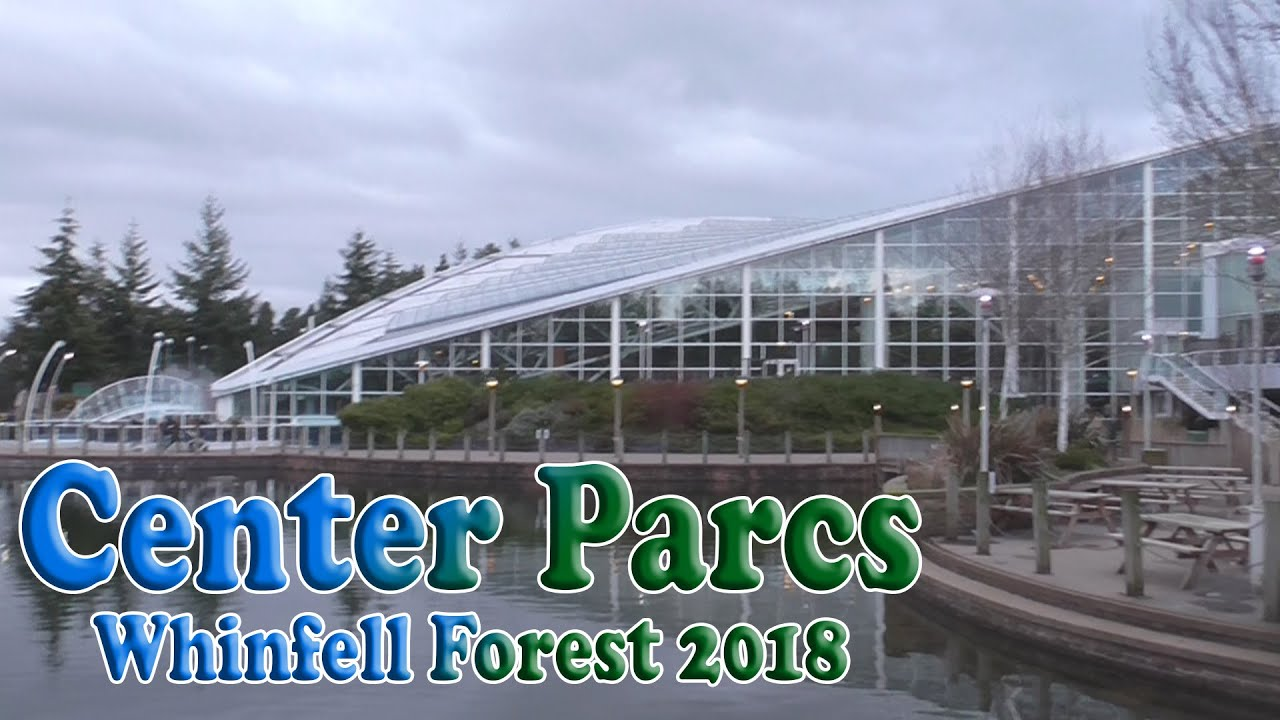 Center Parcs Whinfell Forest 2018 Youtube