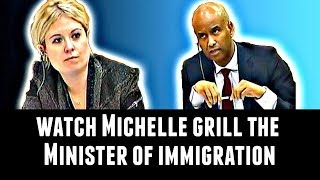 Watch Michelle grill the Minister of Immigration