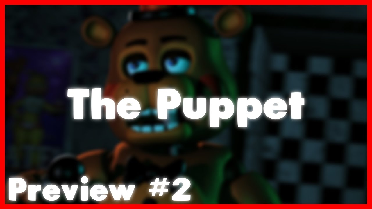 (SFM-FNAF) The Puppet Preview #2