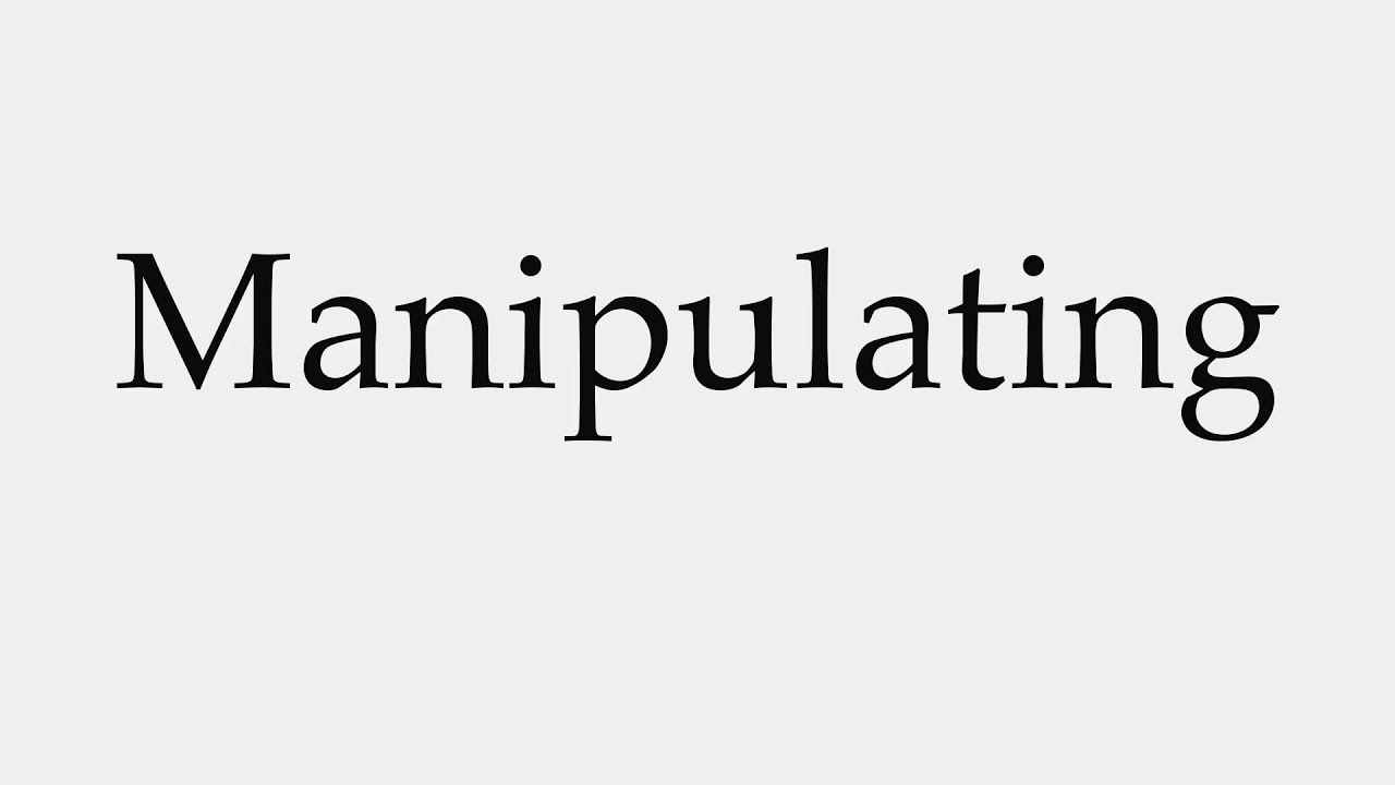 How to Pronounce Manipulating