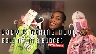 Baby Clothing Haul: Balling on a Budget $$$