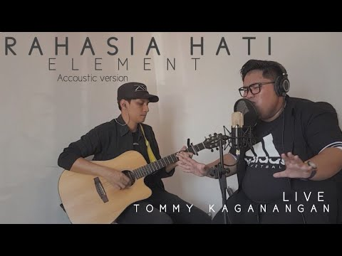 Rahasia Hati element cover Tommy kaganangan accoustic version