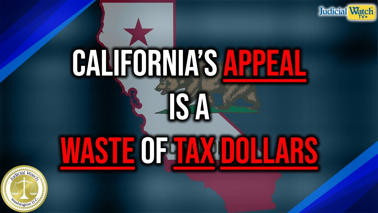 """Judicial Watch California's Appeal to Keep Unconstitutional Anti-Trump Tax Return Law a """"W"""