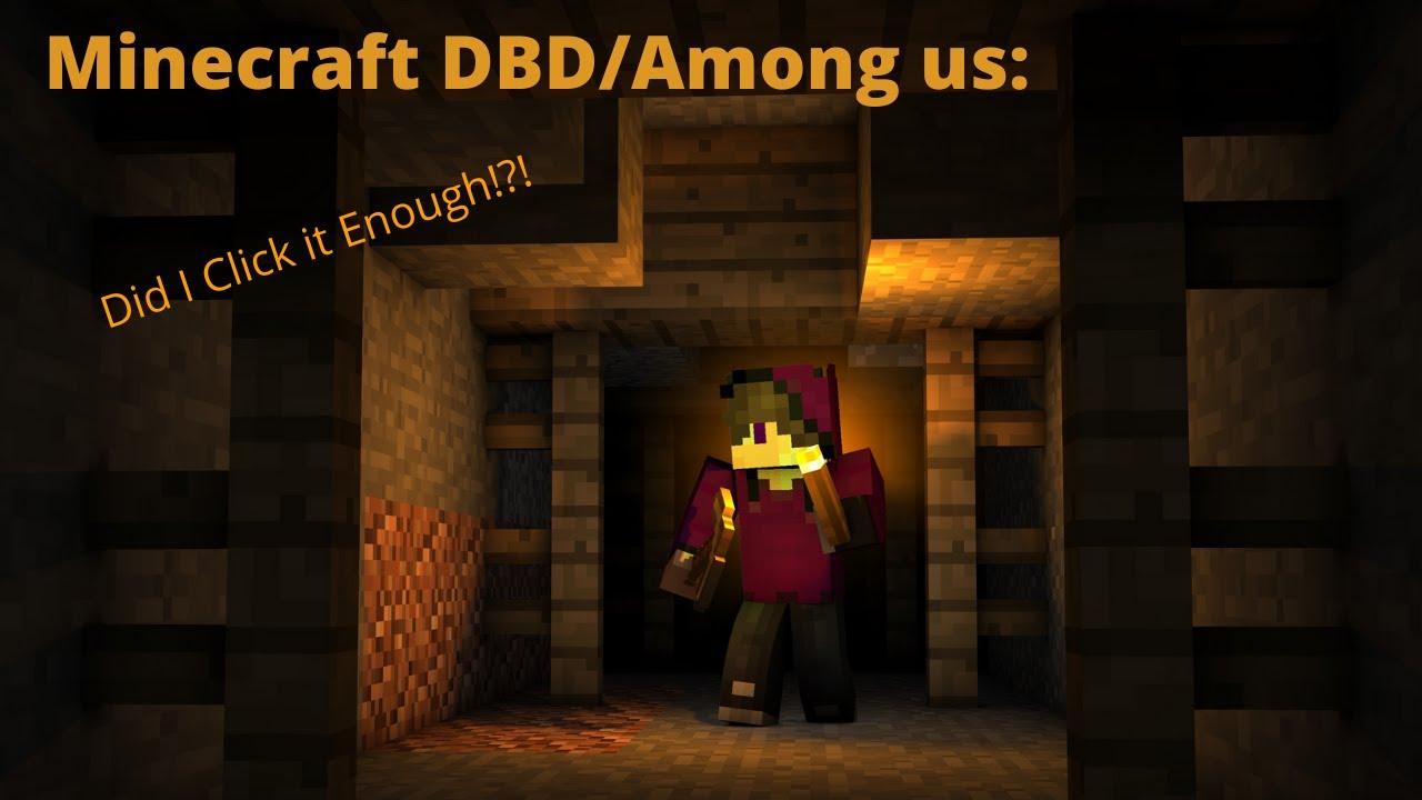 Minecraft DBD/ Among Us: Did I Click it Enough!?!