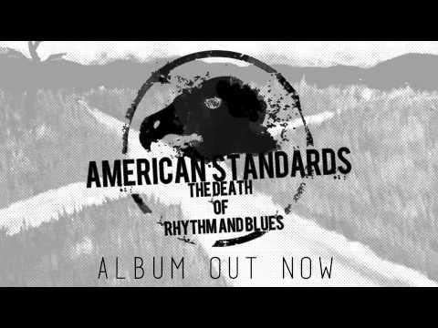 American Standards - The Burden of Being (AUDIO)
