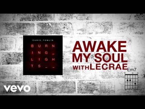 Chris Tomlin - Awake My Soul (Lyric Video) ft. Lecrae