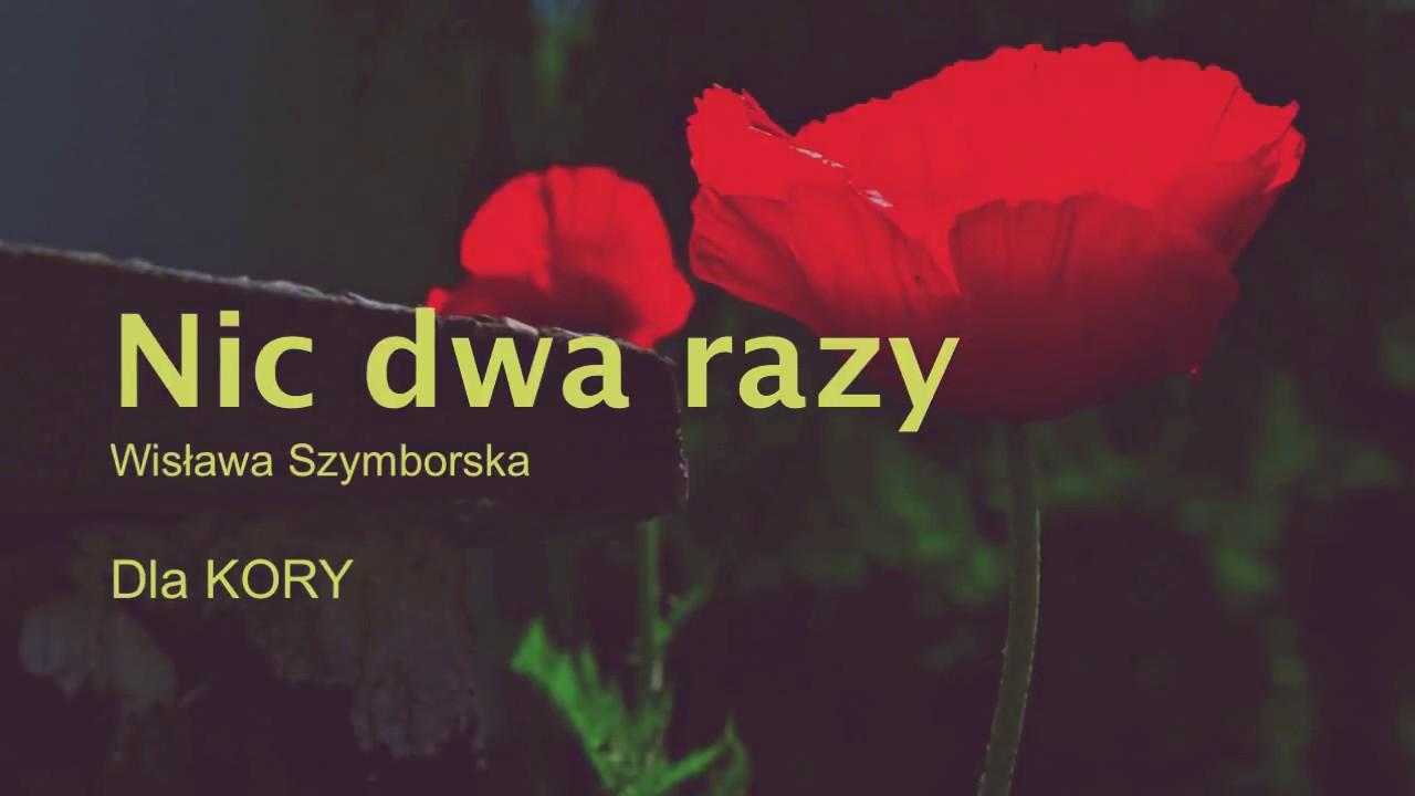 Tribute To Kora Nic Dwa Razy Się Nie Zdarza Wisława Szymborska