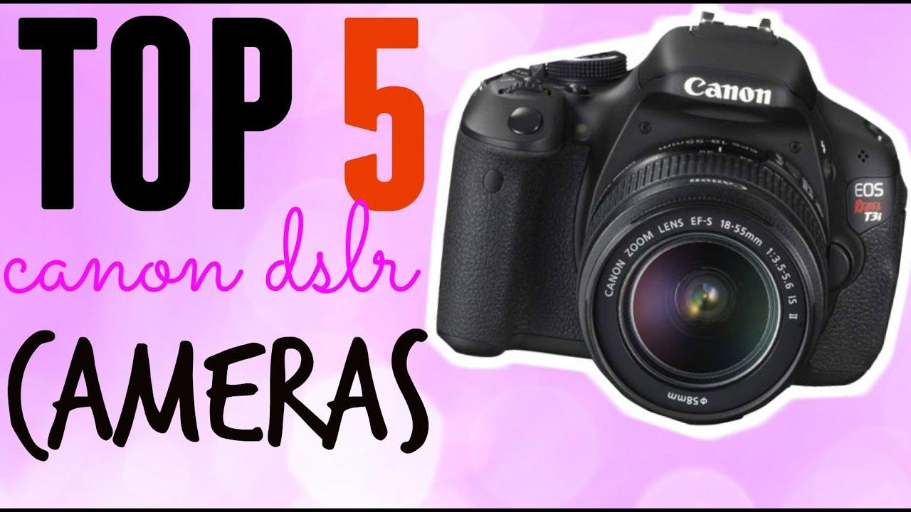 Camera Top 5 Canon Dslr Cameras top 5 canon dslr cameras youtubers help youtube help