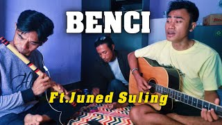 Benci ft.Juned Suling - Mansyur S (Cover) || by Junior Dompu