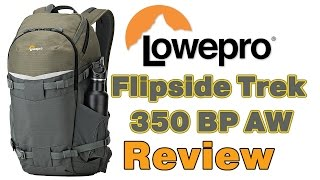 Review of the Lowepro Flipside Trek 350 BP AW