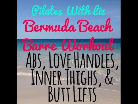 Bermuda Beach Barre 3 - Abs, Love Handles, Inner Thighs & Butt Lifts (with music)