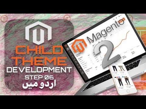 Magento 2 Development Series in اردو / हिंदी: Step 06 | Magento 2 Templates | Magento 2 Child Theme
