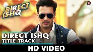 Direct Ishq - Title Track | Rajniesh Duggal & Madonna Tixeira