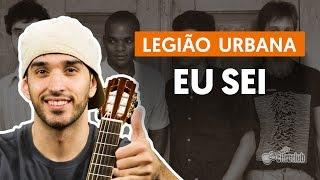Eu Sei - Legião Urbana (aula de violão simplificada)