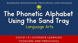 Montessori Language Arts Presentation - The Phonetic Alphabet Using the Sand Tray.