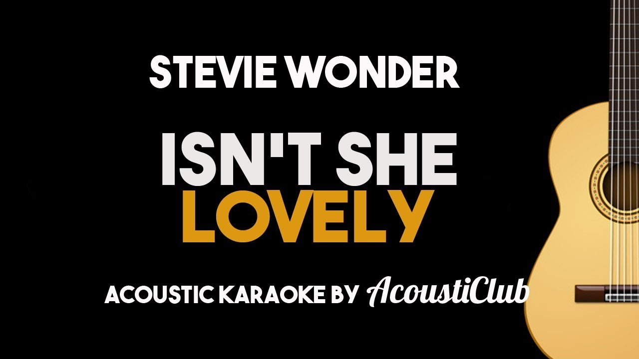 isn-t-she-lovely-stevie-wonder-acoustic-guitar-karaoke-with-lyrics-acousticlub