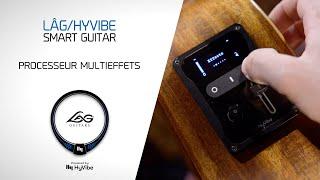 La guitare Lâg HyVibe : processeur multieffets