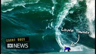 When the wave breaks there, don't be here: The story of Laurie Towner