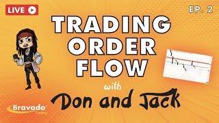 """Don & Jack Live - """"Trading Order Flow"""" Ep.2"""