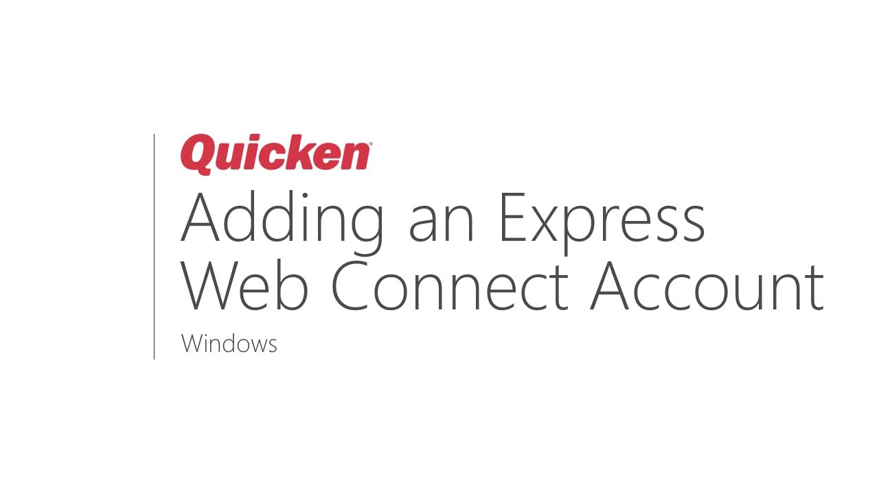 Quicken for Windows - How to add an Express Web Connect Account to Quicken