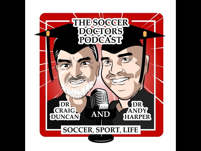 #11 The Soccer Doctors Podcast - Olympics and the Matildas