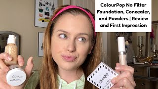 ColourPop No Filter Foundation, Concealer, and Powder | Review and First Impression