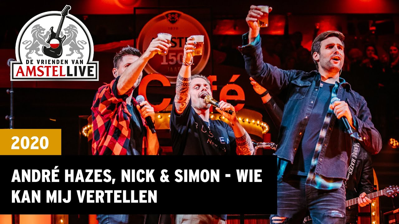 André Hazes, Nick & Simon - Wie Kan Mij Vertellen | 2020 | Vrienden van Amstel LIVE