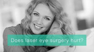 Does laser eye surgery hurt?
