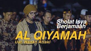 Sholat Isya Berjamaah (Ustadz Hanan Attaki - Al Qiyamah)