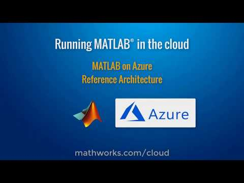 How to run MATLAB in the Cloud with Microsoft Azure