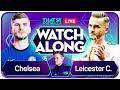 CHELSEA vs LEICESTER LIVE Watchalong with Mark GOLDBRIDGE