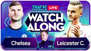 CHELSEA vs LEICESTER LIVE Watchalong with Mark GOLDBRIDGE