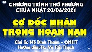 HTTL PHAN THIẾT - Chương Trình Thờ Phượng Chúa - 20/06/2021